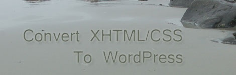 How To Convert an XHTML Website Template into a WordPress Theme