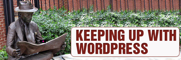 Keeping Up With WordPress